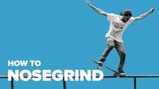 How to Nosegrind on a Skateboard