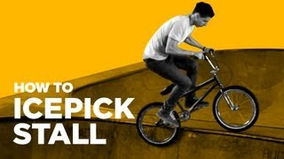 How to Icepick Stall BMX