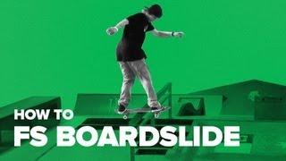 How to FS Boardslide on a Skateboard